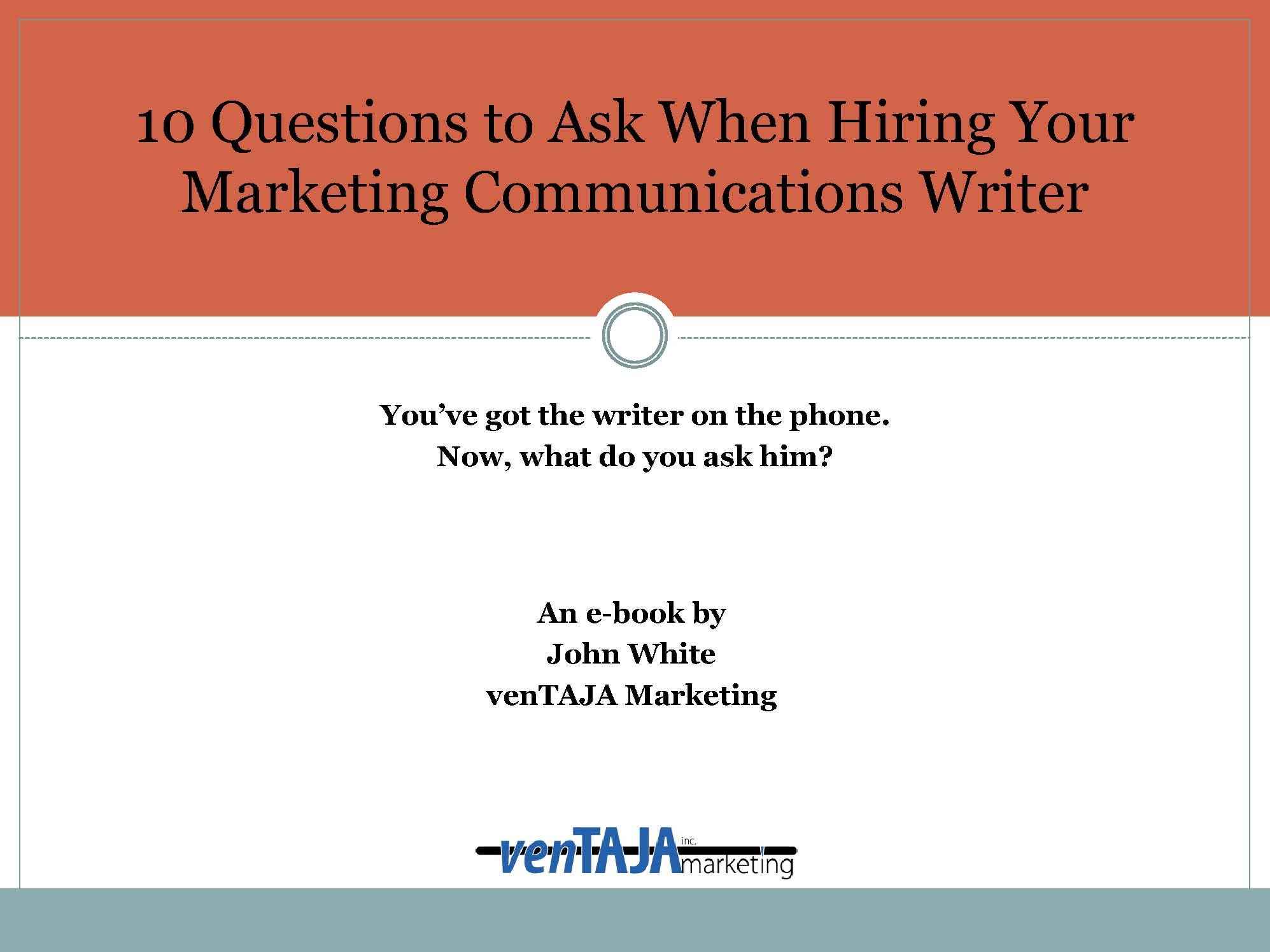 eBook - 10 Questions to Ask When Hiring Your Marketing Communications Writer